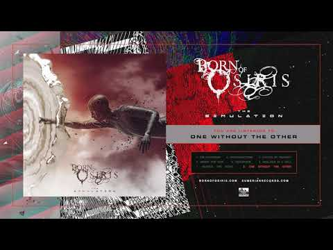 Born Of Osiris - One Without The Other Mp3