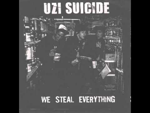 Uzi Suicide We Steal Everything