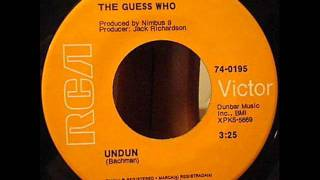 Undun(MONO MIX) by The Guess Who on 1969 RCA Victor records.