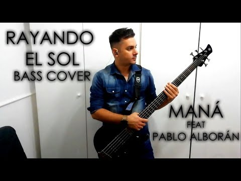 Maná Feat Pablo Alborán - Rayando El Sol | BASS COVER |
