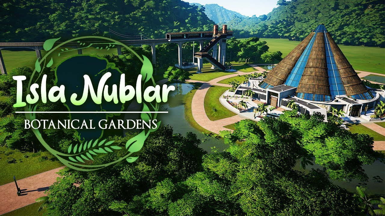 A NEW AND WILD PARK | Isla Nublar Botanical Gardens (Jurassic World: Evolution)