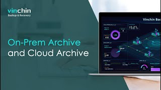 On-Prem Archive and Cloud Archive with Vinchin Backup & Recovery