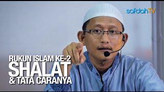 Download Kajian Ilmiah: Rukun Islam ke-2 (Shalat & Tata Caranya) - Ustadz Badru Salam, Lc Mp3