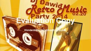Đj Đawiđ Łive Retro Music Party Mix 2014 02 20