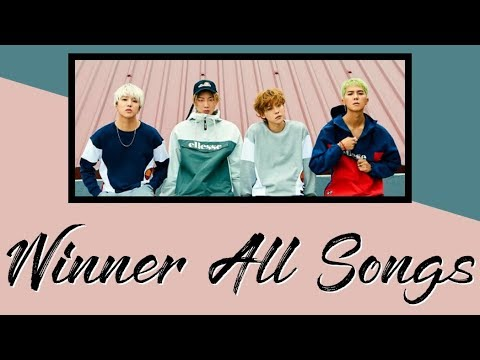 Winner All Songs (2014 S/S - EVERYDAY, Solo, Collab, OST) [2013-2018]