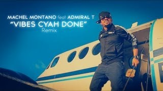 Machel Montano feat Admiral T - Vibes Cyah done remix - Don