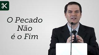 O Pecado Não é o Fim (Trecho) - Sérgio Lima