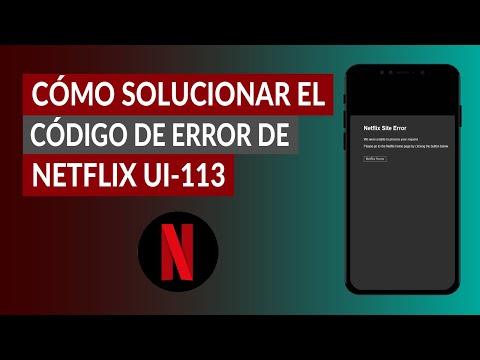 Cómo Solucionar el Código de Error de Netflix UI-113 - Fácil y Rápido