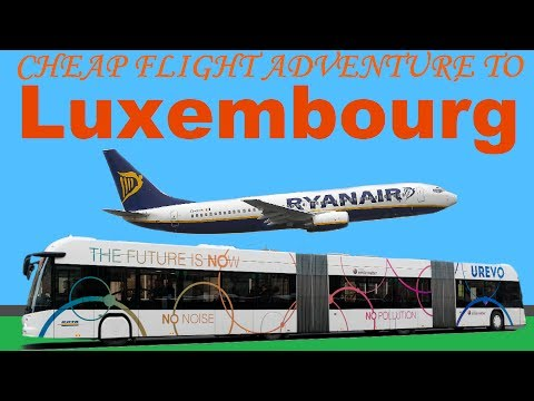 Cheap flight adventure to Luxembourg