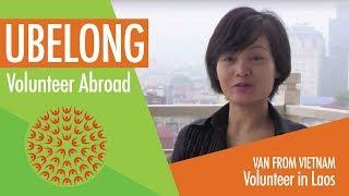 Marketing specialist from Vietnam volunteers in Laos with UBELONG