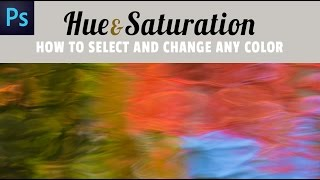 Hue and Saturation Adjustment in Photoshop CC