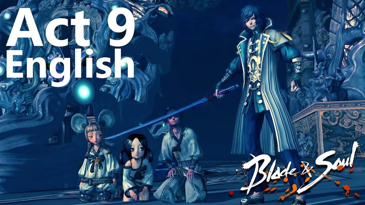 SPOILER ALERT - Blade and Soul KR - Act 9 English - Complete Story Quest with All Cinematics