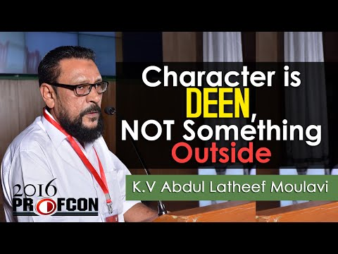 MSM PROFCONᴴᴰ  2016 :: K.V Abdul Latheef Moulavi (SLRC) : Cherecter is Deen NOT Something Outside
