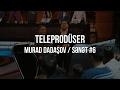 Sənət #6 - Murad Dadaşov (Teleprodüser)