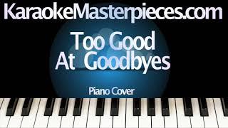 Too Good at Goodbyes (Instrumental) Sam Smith [Piano Karaoke Cover] Lyrics in Description