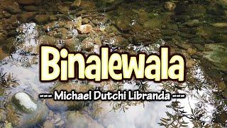 Binalewala - KARAOKE VERSION - as popularized by Michael Dutchi Libranda