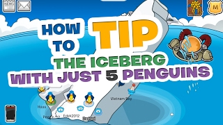 HOW TO TIP THE ICEBERG WITH JUST 5 PENGUINS (2017 ) - Club Penguin