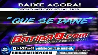 Melody - Banda Batidãopontocom - Que Se Dane 2018