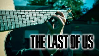 THE LAST OF US Main Theme Song - Fingerstyle Guitar Cover