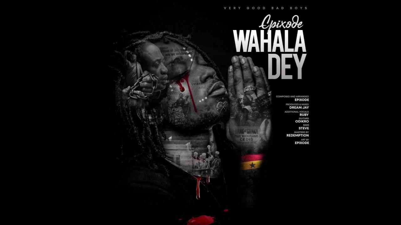 Download Epixode  - Wahala Dey (Official lyrics video)