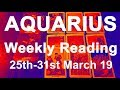 AQUARIUS WEEKLY TAROT READING - MARCH 25TH TO 31ST 2019