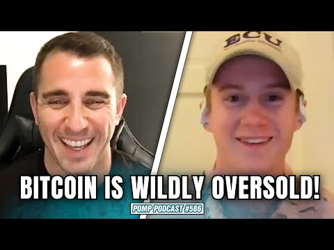 Bitcoin Is WILDLY Oversold!   Pomp Podcast #586