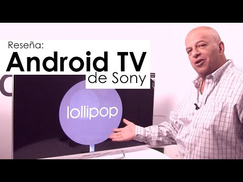 Sony Bravia con Android TV - Reseña