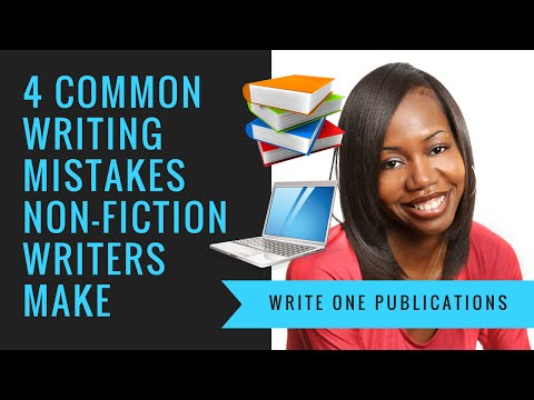 4 Common Mistakes Beginning Writers Make In Non Fiction