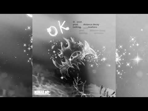 LIL WEST - O.K.(ft. nothing,nowhere.) [Prod By. Distance Decay] [Official Audio]
