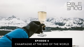 Champagne at the End of The World | Episode 4 | Pole to Pole