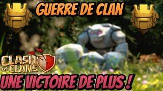 Guerre de clan ! Une Victoire de plus ! Clash of clans !