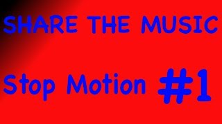 SHARE THE MUSIC | Stopmotion #1 | HD