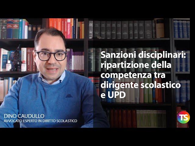 Sanzioni disciplinari: ripartizione della competenza tra dirigente scolastico e UPD