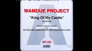 Wamdue Project - King Of My Castle [Beef Injection Mix][Kiss Needs, Matt Schwartz]