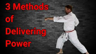 3 Methods of Delivering Power in your Karate