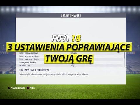 FIFA 18 - Poradnik #1 Trzy ustawienia poprawiające Twoją grę   INSTRUKCJA   TUTORIAL