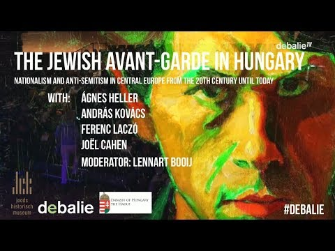 The Jewish Avant-Garde in Hungary: With Agnes Heller