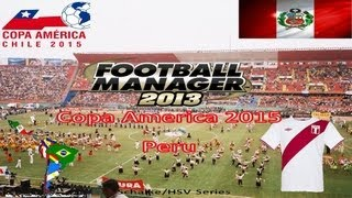Football Manager 13 - Copa America 2015 Peru Episode 26 (Chile Live Com)