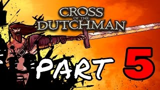 Cross Of The Dutchman Part 5 (PC Gameplay Walkthrough) 1080p 60fps