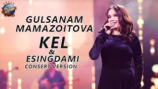 Gulsanam Mamazoitva - Kel & Esingdami | Гулсанам Мамазоитова (concert version 2018)