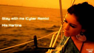 Stay with me (Cyber Remix) - Mia Martina