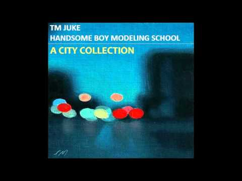 TM Juke + Handsome Boy Modeling School : A City Collection - Full Album