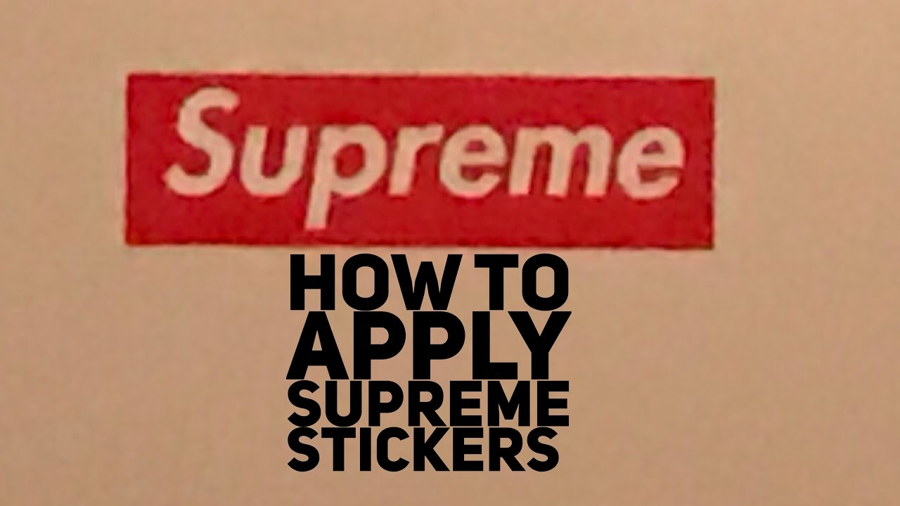 How To Apply A Supreme Sticker
