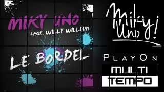 Miky Uno Feat. Willy William Le Bordel.mp3