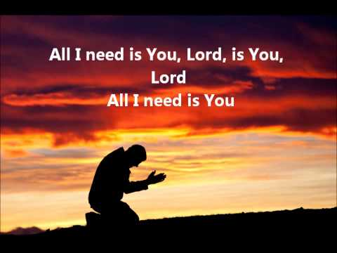 JESUS CULTURE-ALL I NEED IS YOU (lyrics)
