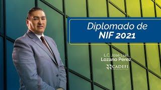 Cadefi   Diplomado de NIF 2021 (Sesión 52)   Octubre