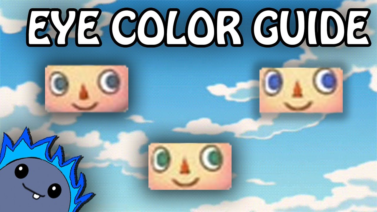 Eye color guide animal crossing new leaf youtube nvjuhfo Image collections
