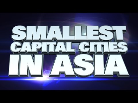 10 Smallest Capital Cities in Asia 2014