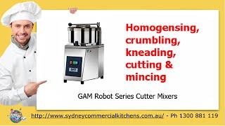 GAM Robot Series Cutter Mixers & Restaurant Equipment