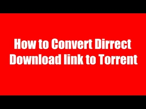 Direct download link to Torrent - How to Convert Direct Download link To Torrent